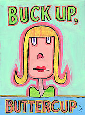 Buck Up, Buttercup by Hal Mayforth (Giclee Print)