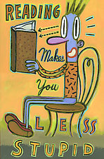 Reading Makes You Less Stupid by Hal Mayforth (Giclee Print)