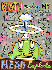 Math Makes My Head Explode by Hal Mayforth (Giclee Print)