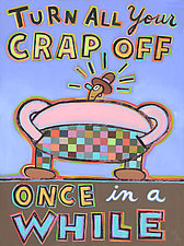 Turn Off All Your Crap Once in a While by Hal Mayforth (Giclee Print)