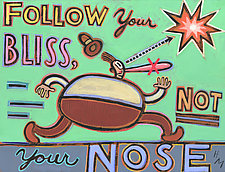 Follow Your Bliss, Not Your Nose by Hal Mayforth (Giclée Print)