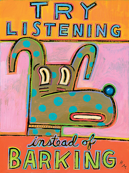 Try Listening Instead of Barking