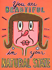 You are Beautiful in Your Natural State by Hal Mayforth (Giclee Print)