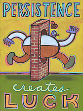 Persistence Means Luck by Hal Mayforth (Giclee Print)