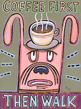 Coffee First, Then Walk by Hal Mayforth (Giclee Print)