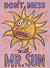 Don't Mess With Mr. Sun by Hal Mayforth (Giclee Print)