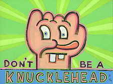 Don't Be a Knucklehead by Hal Mayforth (Giclee Print)