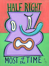 Half Right Most of the Time by Hal Mayforth (Giclee Print)