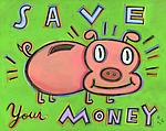 Save Your Money by Hal Mayforth (Giclee Print)