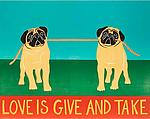 Love is Give and Take-Pugs by Stephen Huneck (Giclee Print)