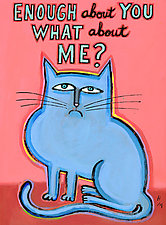 Enough About You What About Me? by Hal Mayforth (Giclee Print)