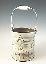 Bucket of Might by Noelle VanHendrick and Eric Hendrick (Ceramic Vessel)