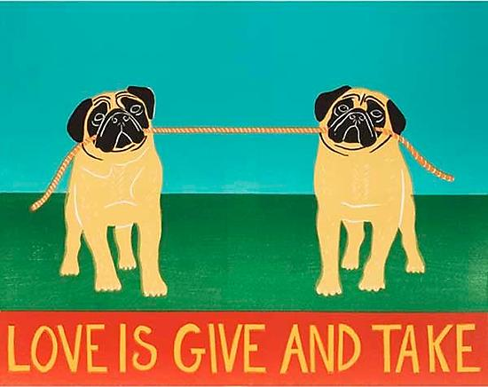 Love is Give and Take-Pugs