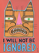 I Will Not Be Ignored by Hal Mayforth (Giclee Print)