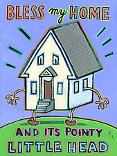 Bless My Home and Its Pointy Little Head by Hal Mayforth (Giclee Print)