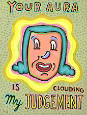 Your Aura is Clouding My Judgement by Hal Mayforth (Giclee Print)