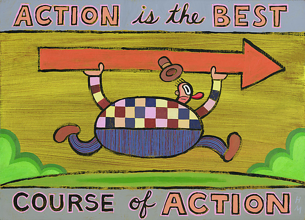 Action Is the Best Course of Action